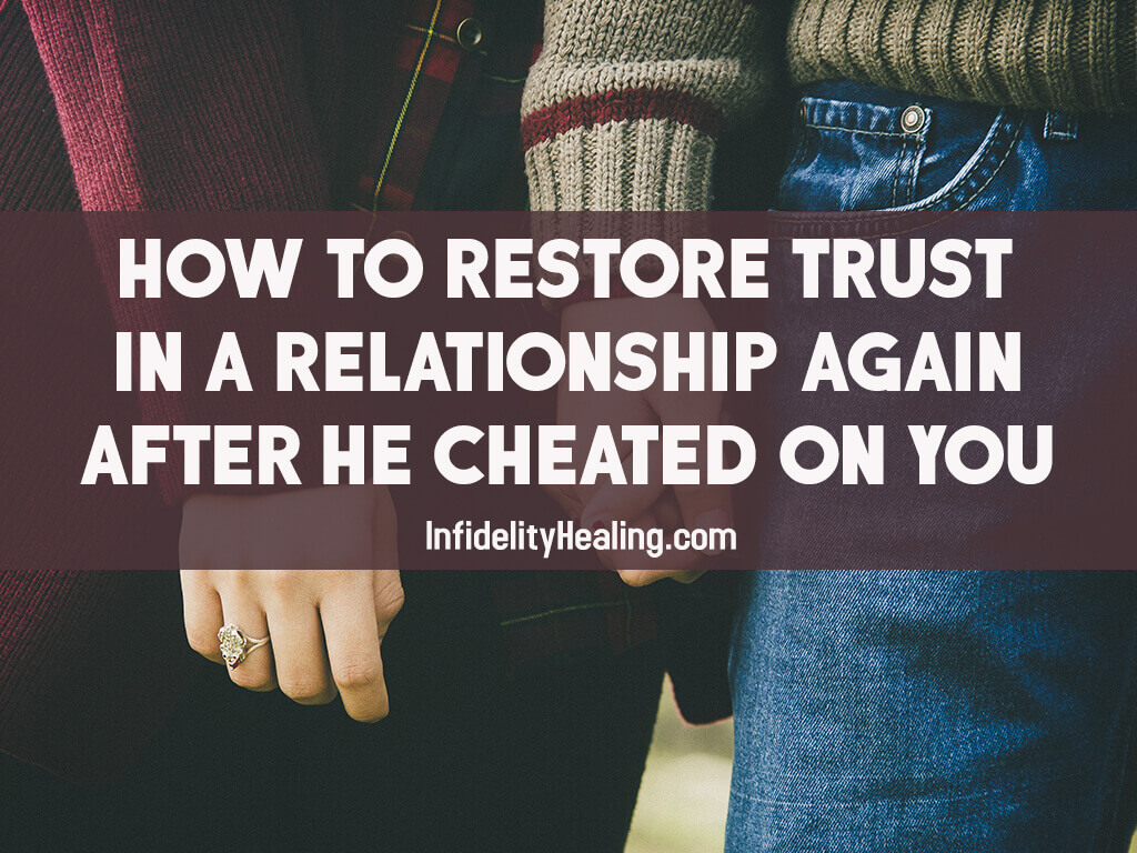 how to give trust in a relationship after cheating
