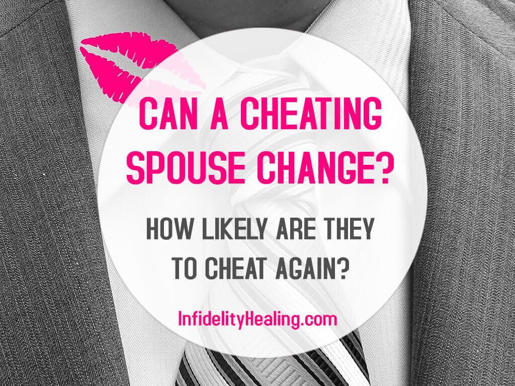 can a cheating spouse change