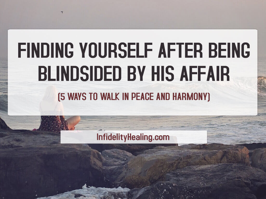 blindsided by his affair