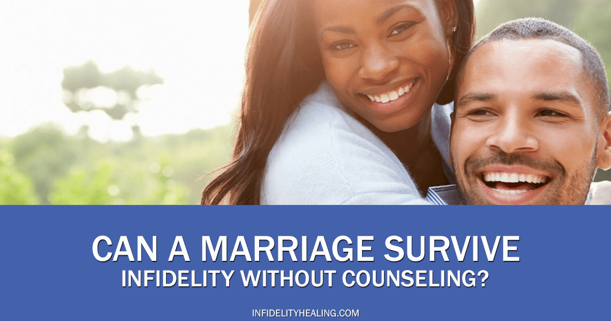 can a marriage survive infidelity without counseling