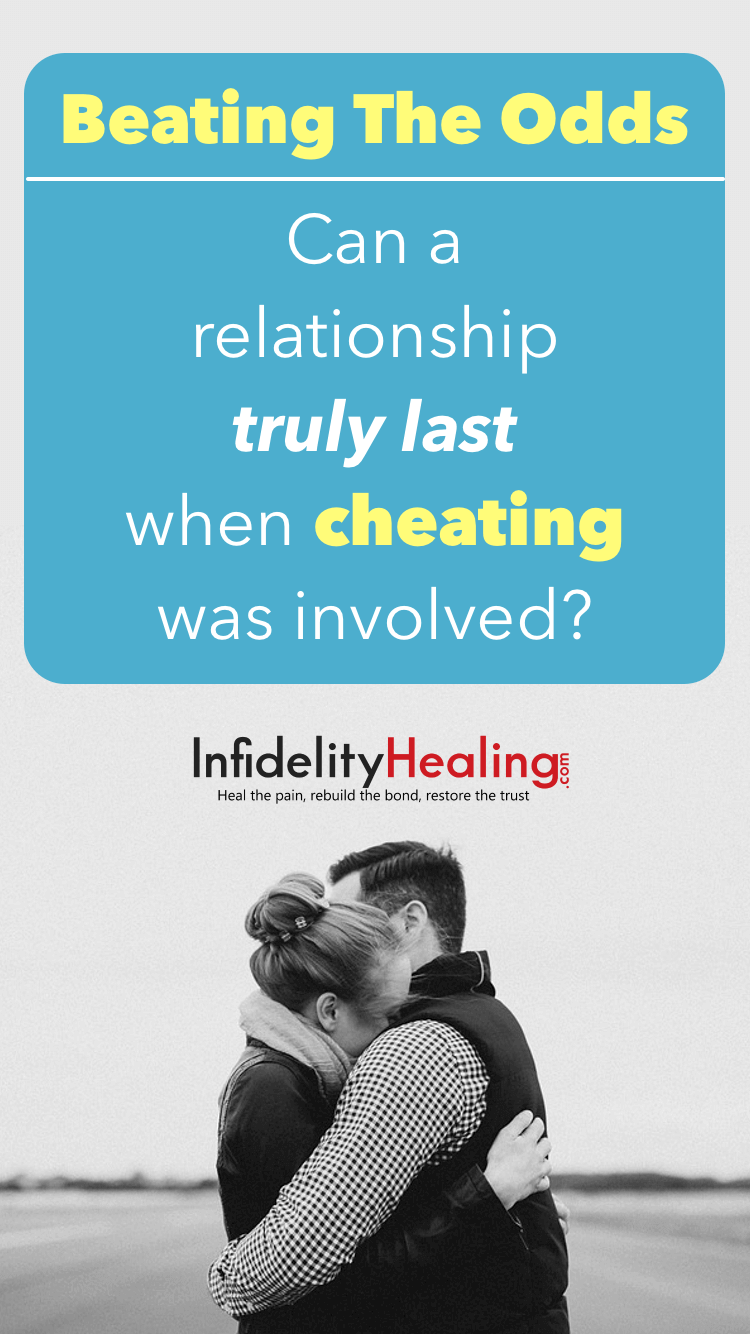 Can any relationship truly last when cheating was involved? Yes, it can! Find out if you and your partner have everything it takes to beat the odds and find happiness again after infidelity strikes.