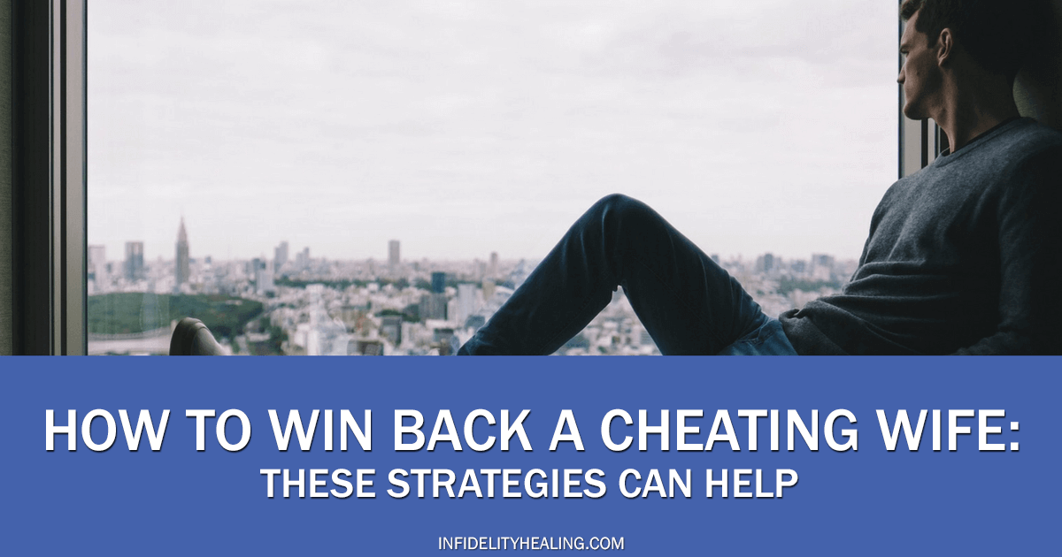 how to win back a cheating wife