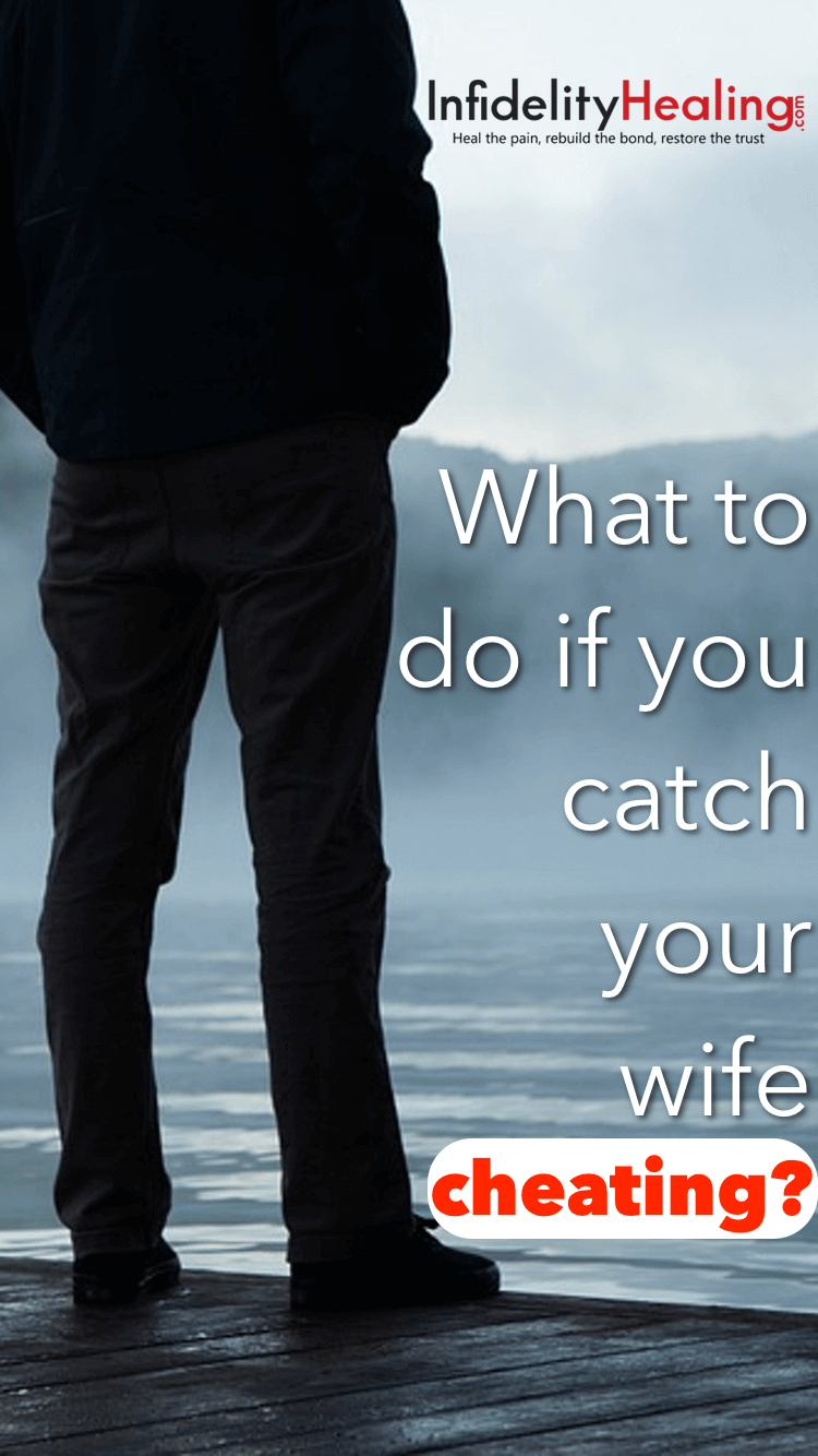 You've caught your wife cheating; now what? Use this advice for confused husbands to minimize confusion and know when to take action after an affair, and how, whether you want to stay married or not.