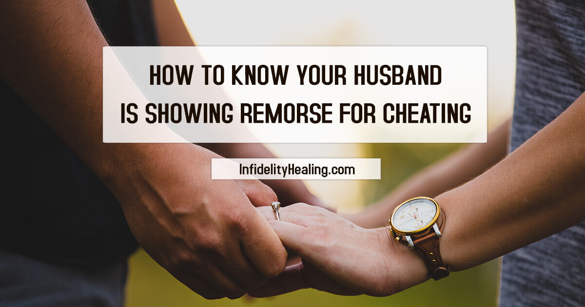 how to know husband is remorse from cheating