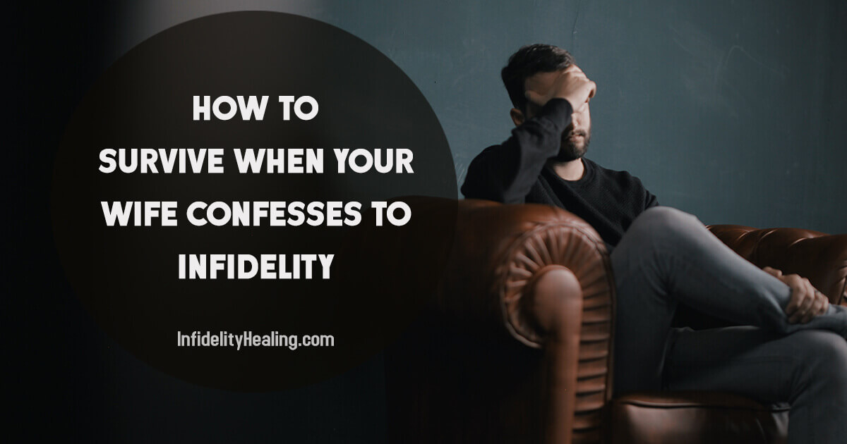 How to Survive When Your Wife Confesses Infidelity