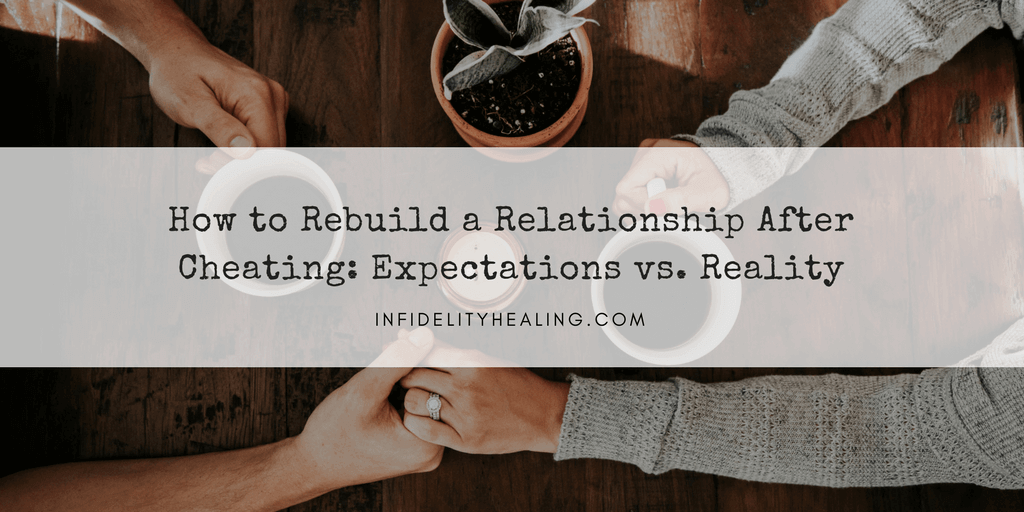 how to rebuild a relationship after caught from cheating