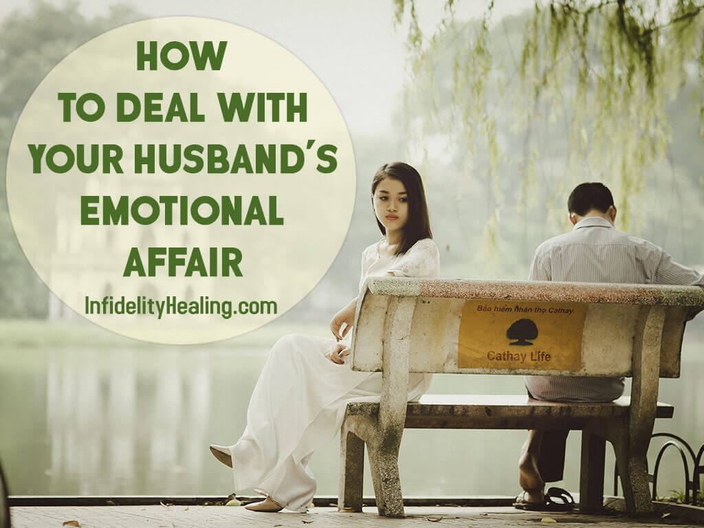 How to Deal With Your Husband's Emotional Affair