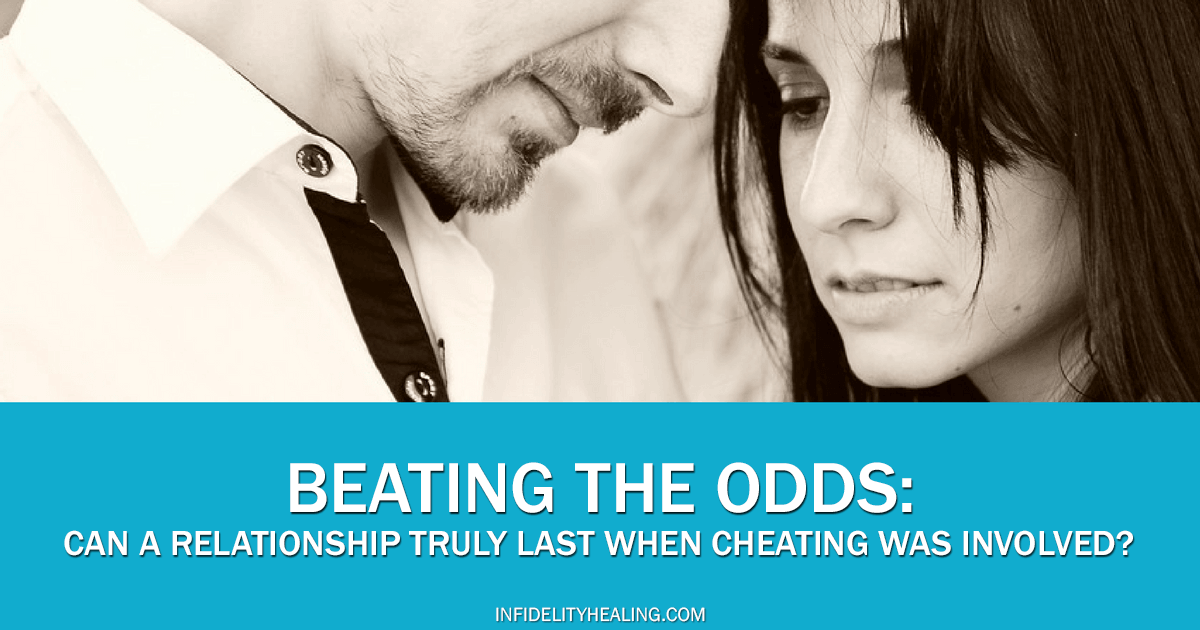 can a relationship last when cheating was involved