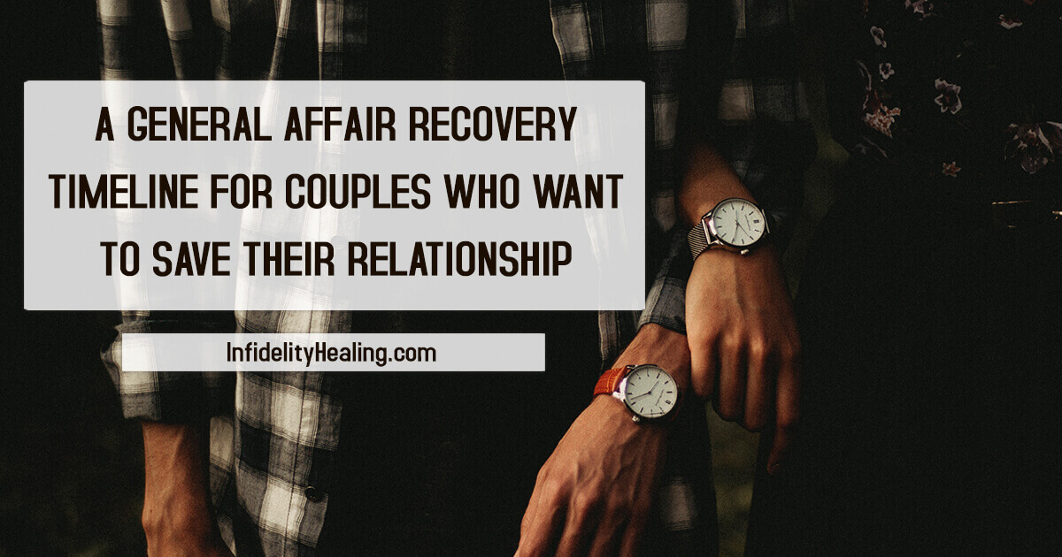 A General Affair Recovery Timeline For Couples Looking to Restore