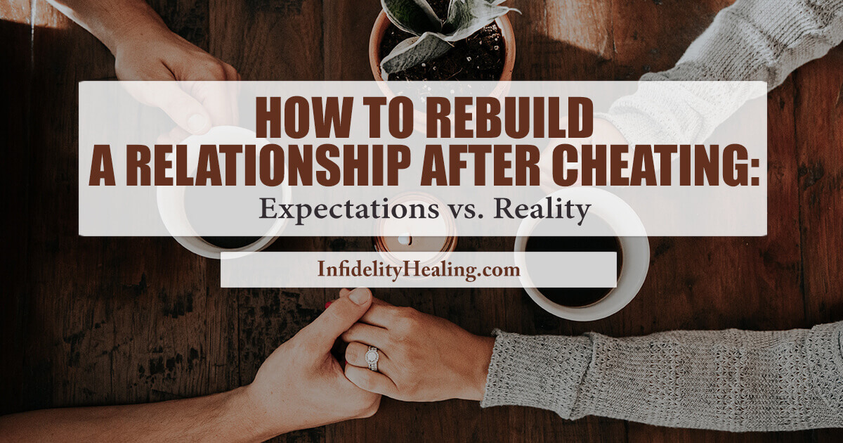 how to rebuild a relationship after cheating
