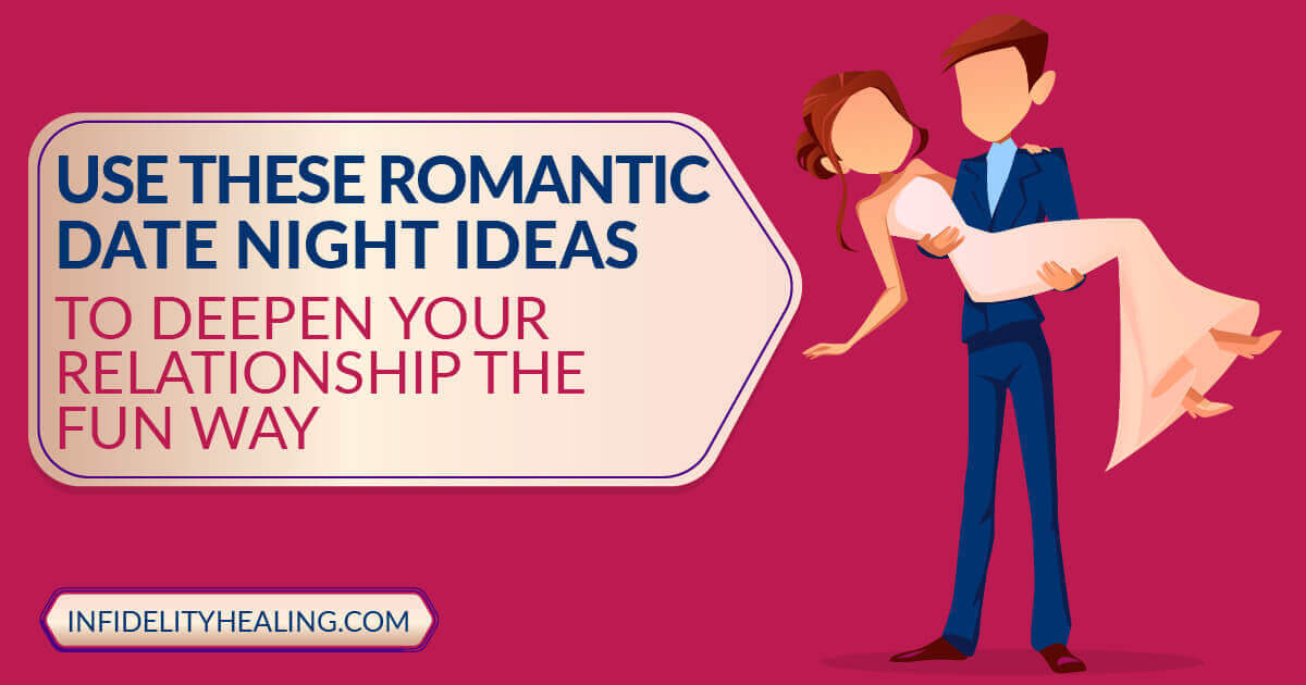 Use These Romantic Date Night Ideas to Deepen Your Relationship The Fun Way