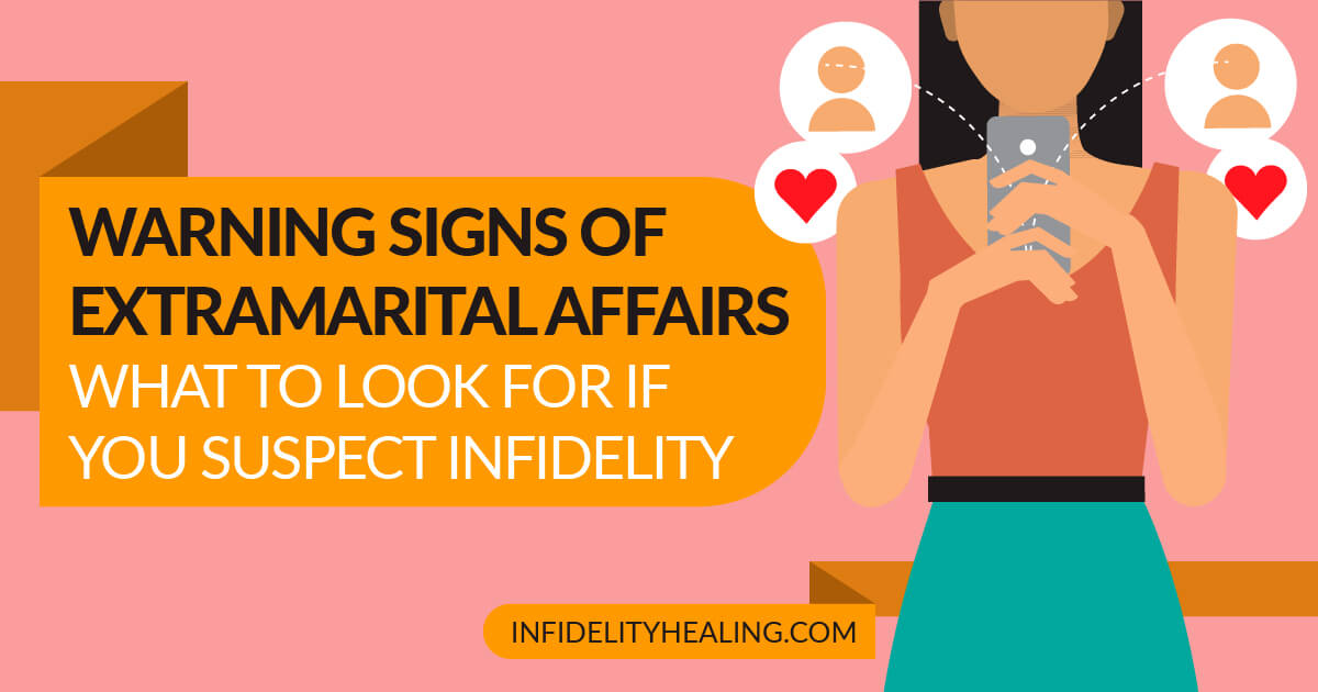 Warning Signs of Extramarital Affairs - What to Look For if