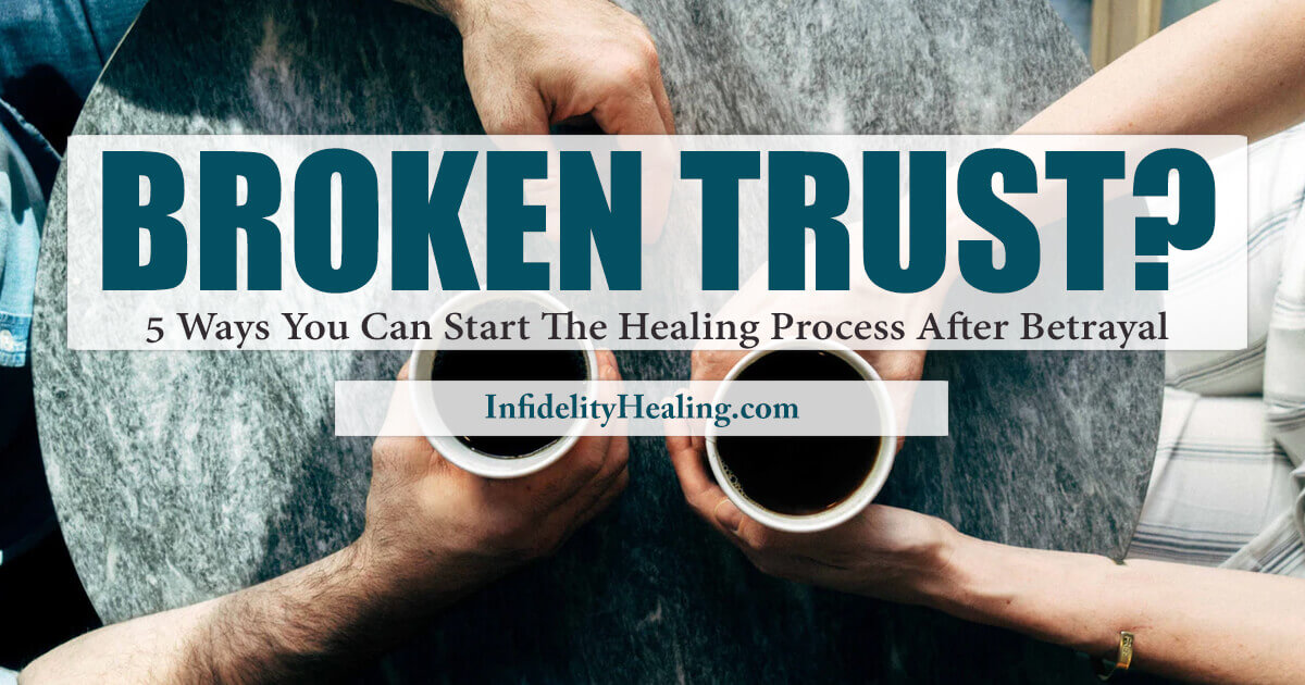 the affair healing process and repairing broken trust